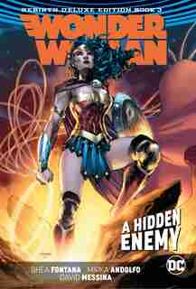 Wonder Woman: The Rebirth Deluxe Edition Book Three by Shea Fontana