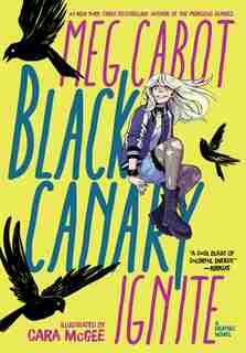 Black Canary: Ignite by Meg Cabot
