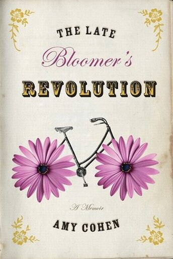 The Late Bloomer's Revolution: A Memoir by Amy Cohen