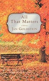 All That Matters: A Novel
