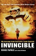Invincible: My Journey From Fan To Nfl Team Captain by Vince Papale