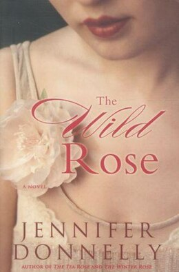 Book The Wild Rose by Jennifer Donnelly