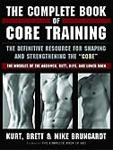 The Complete Book Of Core Training: The Definitive Resource For Shaping And Strengthening The 'Core…