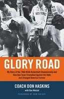 Glory Road: My Story Of The 1966 Ncaa Basketball Championship And How One Team Triumphed Against…