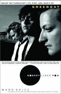 Book Nobody Likes You: Inside The Turbulent Life, Times, And Music Of Green Day by Marc Spitz