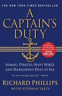 Book A Captain's Duty: Somali Pirates, Navy Seals, And Dangerous Days At Sea by Richard Phillips