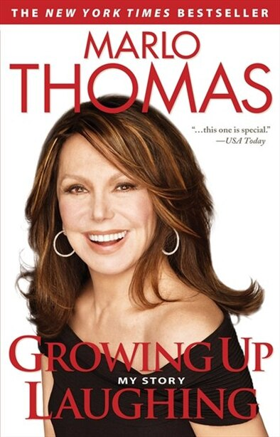 Growing Up Laughing: My Story And The Story Of Funny by Marlo Thomas