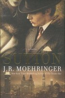 Book Sutton by J R Moehringer
