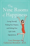 Book The Nine Rooms Of Happiness: Loving Yourself Finding Your Purpose by Lucy Danziger