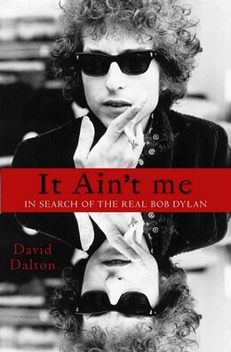 Book Who Is That Man?: In Search Of The Real Bob Dylan by David Dalton