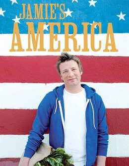 Book Jamie's America: Easy Twists On Great American Classics And More by Jamie Oliver