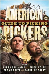 American Pickers Guide To Picking by Libby Callaway