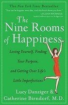 The Nine Rooms Of Happiness: Loving Yourself, Finding Your Purpose, And Getting Over Life's Little…