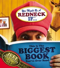 You Might Be A Redneck If ...This Is The Biggest Book You've Ever Read