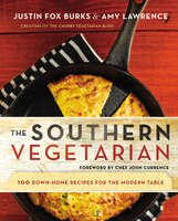The Southern Vegetarian Cookbook: 100 Down-home Recipes For The Modern Table