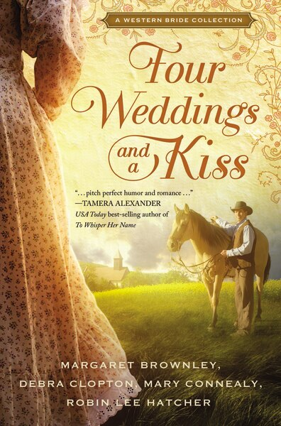 Four Weddings And A Kiss: A Western Bride Collection by Margaret Brownley