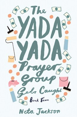 Book The Yada Yada Prayer Group Gets Caught by Neta Jackson