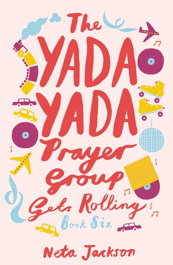 The Yada Yada Prayer Group Gets Rolling by Neta Jackson
