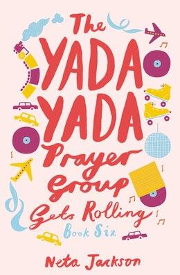 Book The Yada Yada Prayer Group Gets Rolling by Neta Jackson