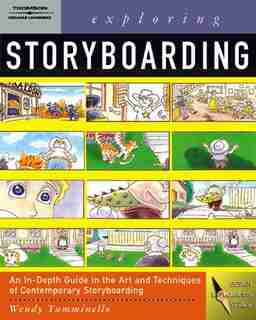 Exploring Storyboarding by Wendy Tumminello