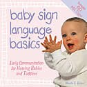 Baby Sign Language Basics: Early Communication for Hearing Babies and Toddlers, Original Diaper Bag Edition by Monta Z. Briant