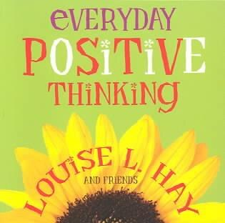 Everyday Positive Thinking by Louise Hay