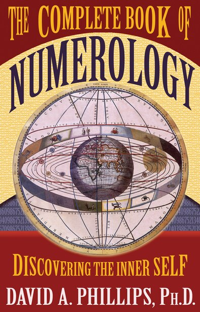 The Complete Book of Numerology: Discovering the Inner Self by David Phillips