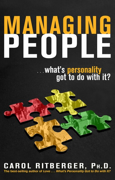 Managing People...what's Personality Got To Do With It?: Tactics for Influencing and Motivating People by Carol Ritberger