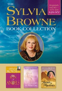 The Sylvia Browne Book Collection: Boxed Set Includes Sylvia Browne's Book of Angels, If You Could…