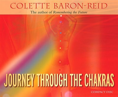 Journey Through The Chakras CD: CD by Colette Baron-reid