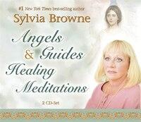 Angels & Guides Healing Meditations: 2-CD Set