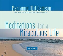 Book Meditations For A Miraculous Life: 2-CD Set by Marianne Williamson