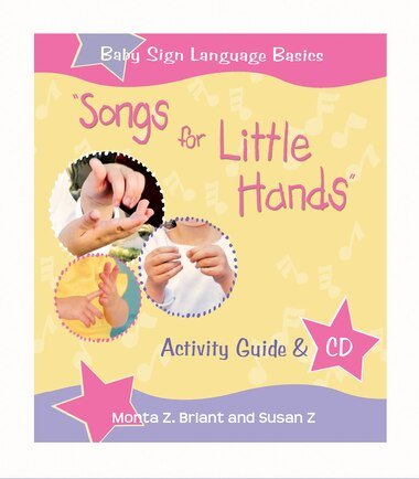 Songs For Little Hands: Activity Guide & CD de Monta Z. Briant