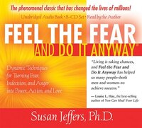 Feel the Fear and Do It Anyway 8-CD set: Dynamic Techniques for Turning Fear, Indecision, and Anger…