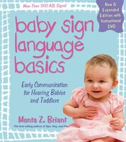 Baby Sign Language Basics: Early Communication for Hearing Babies and Toddlers, New & Expanded…