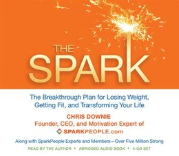 Book The Spark: The Breakthrough Plan for Losing Weight, Getting Fit, and Transforming Your Life by Chris Downie