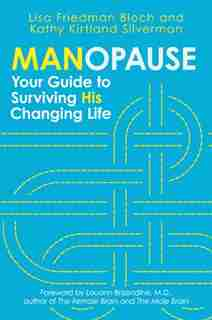 Manopause: Your Guide to Surviving His Changing Life by Lisa Friedman Bloch