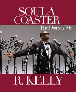 Book The Soulacoaster: The Diary of Me by R. Kelly