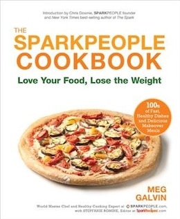 Book The Sparkpeople Cookbook: Love Your Food, Lose the Weight by Meg Galvin