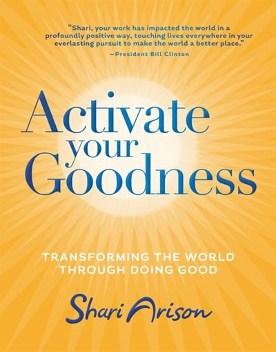 Activate Your Goodness: Transforming the World Through Doing Good by Shari Arison