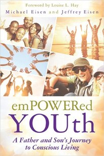 Empowered YOUth: A Father and Son's Journey to Conscious Living