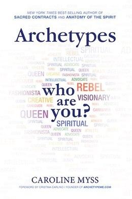 Book Archetypes: Who Are You? by Caroline Myss