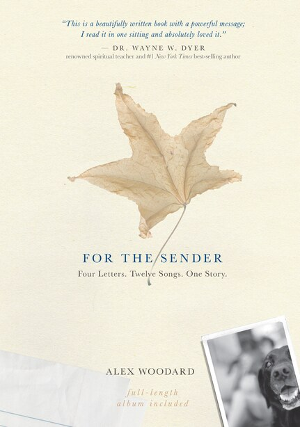 For The Sender: Four Letters. Twelve Songs. One Story. Includes CD by Alex Woodard