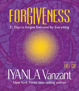Book Forgiveness: 21 Days to Forgive Everyone for Everything by Iyanla Vanzant