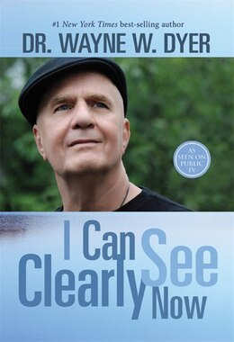 Book I Can See Clearly Now by Wayne W. Dyer