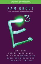 E-Cubed: Nine More Energy Experiments That Prove Manifesting Magic and Miracles Is Your Full-Time…