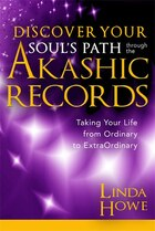 Discover Your Soul's Path Through The Akashic Records: Taking Your Life From Ordinary To…