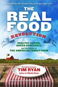 The Real Food Revolution: Healthy Eating, Green Groceries, And The Return Of The American Family…