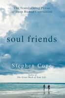 Soul Friends: The Transforming Power Of Deep Human Connection