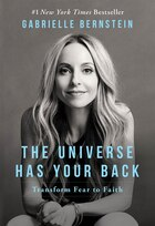 Book The Universe Has Your Back: Transform Fear to Faith by Gabrielle Bernstein